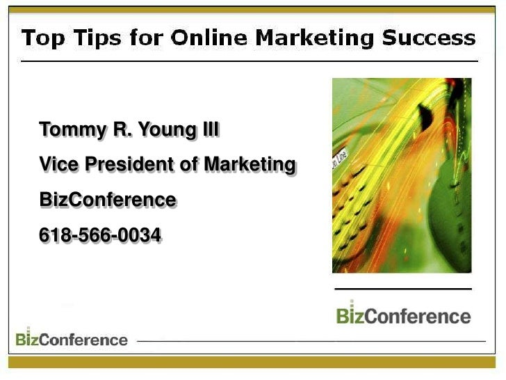 Tommy R. Young III<br />Vice President of Marketing<br />BizConference<br />618-566-0034<br />