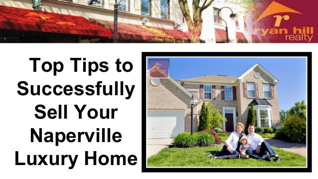 Top Tips to Successfully Sell Your Naperville Luxury Home