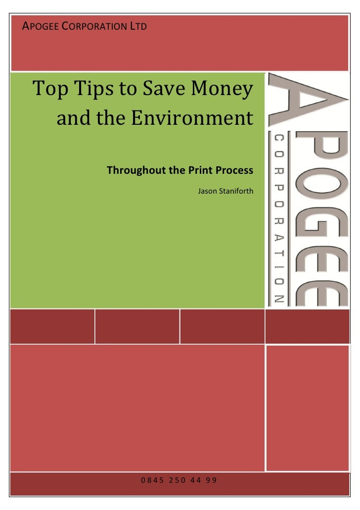 APOGEE CORPORATION LTD Top Tips to Save Money   and the Environment              Throughout the Print Process             ...