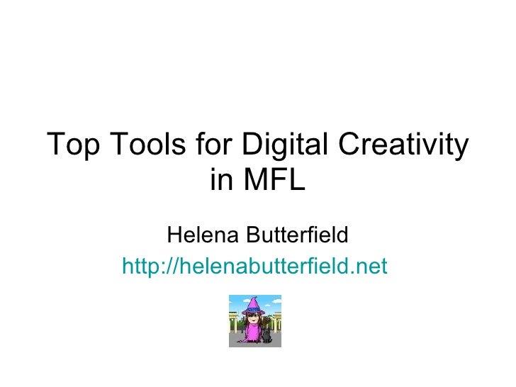 Top Tools for Digital Creativity in MFL Helena Butterfield http://helenabutterfield.net