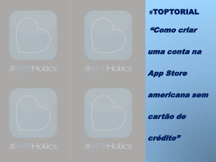 """#TOPTORIAL""""Como criaruma conta naApp Storeamericana semcartão decrédito"""""""