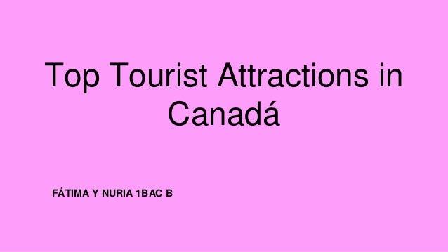 Top Tourist Attractions in Canadá FÁTIMA Y NURIA 1BAC B