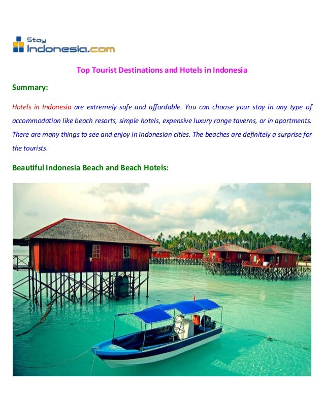 Top Tourist Destinations and Hotels in IndonesiaSummary:Hotels in Indonesia are extremely safe and affordable. You can cho...