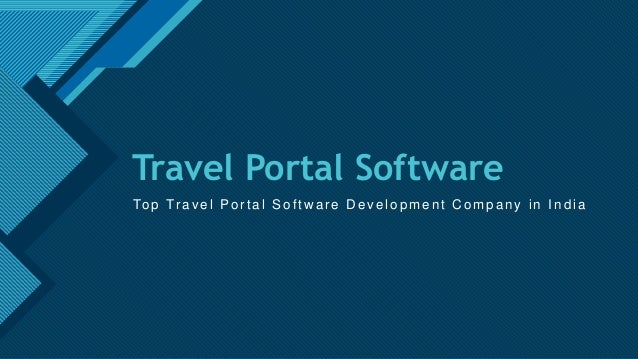 Click to edit Master title style 1 Travel Portal Software Top Tr avel Por tal Softw ar e D evelopment C ompany in India