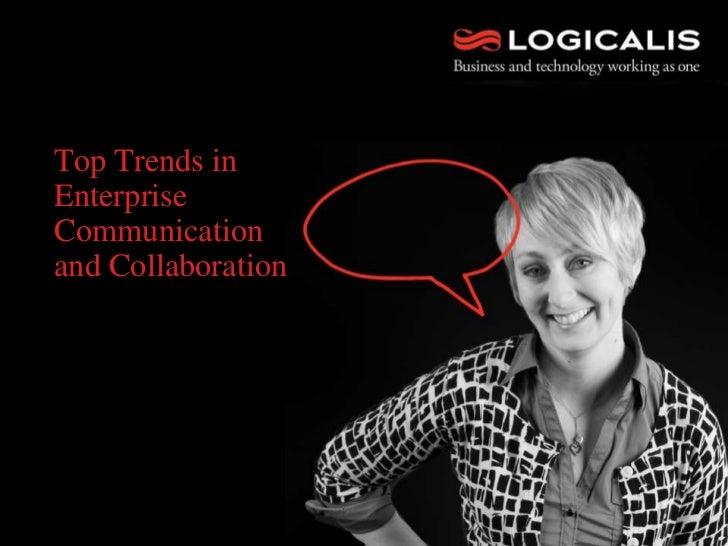 Top Trends inEnterpriseCommunicationand Collaboration