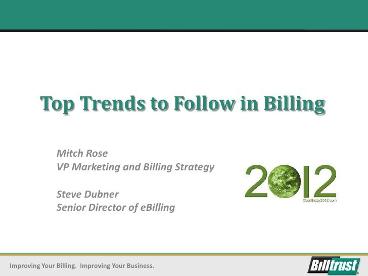 Top Trends to Follow in Billing               Mitch Rose               VP Marketing and Billing Strategy               Ste...