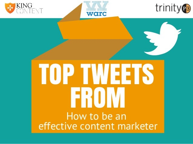 TOP TWEETS FROMHow to be an effective content marketer