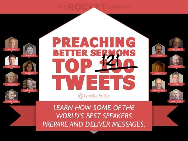 LEARN HOW SOME OFTHEWORLD'S BEST SPEAKERSPREPARE AND DELIVER MESSAGES.TOP 100TWEETS@TheRocketCoPREACHINGBETTER SERMONS121