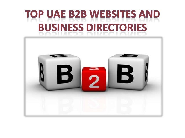 There are so many B2B websites which are offering great platform for UAE businesses to promote their products in internati...