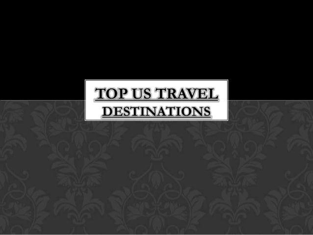 TOP US TRAVELDESTINATIONS