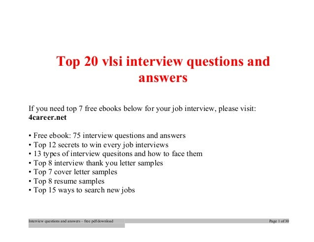 Top 20 vlsi interview questions and  answers  If you need top 7 free ebooks below for your job interview, please visit:  4...