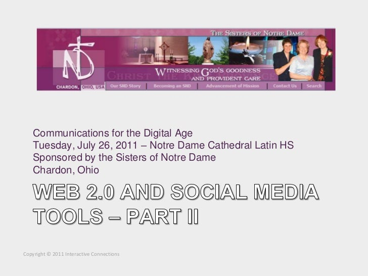 Communications for the Digital Age    Tuesday, July 26, 2011 – Notre Dame Cathedral Latin HS    Sponsored by the Sisters o...