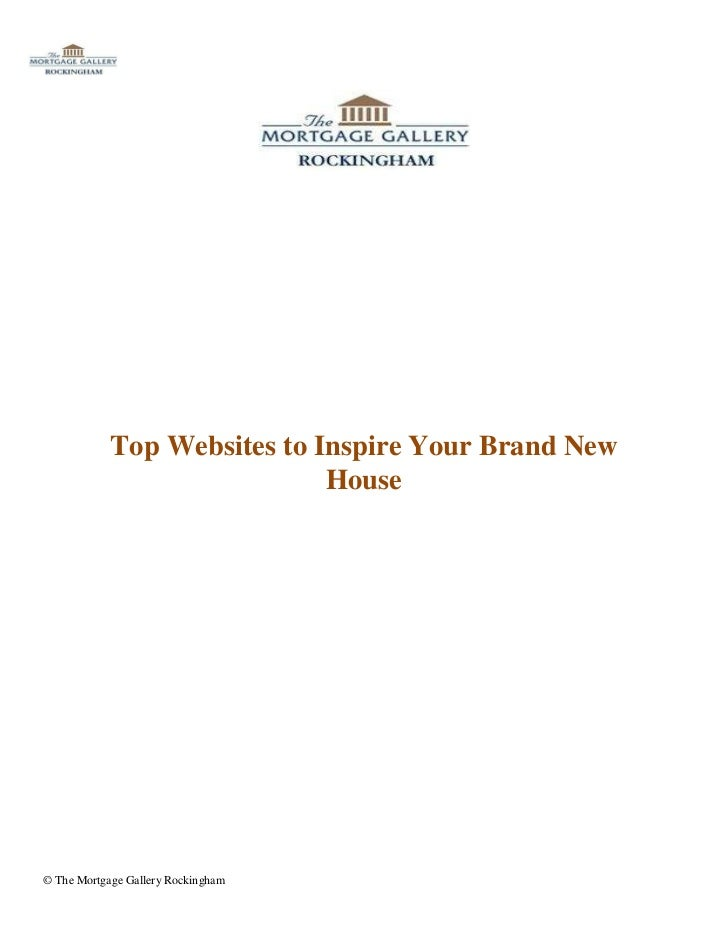 Top Websites to Inspire Your Brand New                             House© The Mortgage Gallery Rockingham