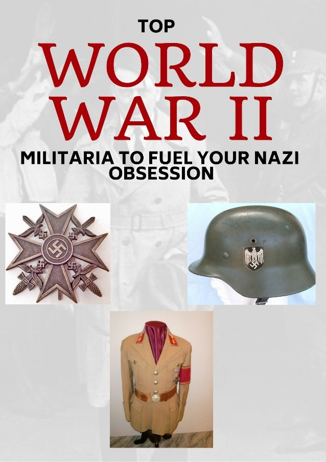 3 Things Everyone Knows About WWII Militaria to Fuel Your