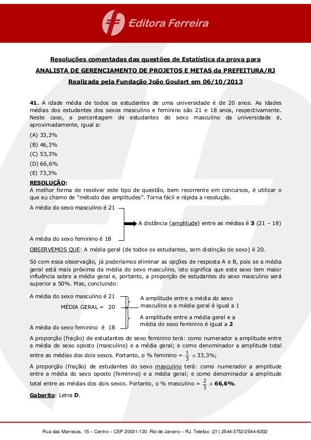 Rua das Marrecas, 15 – Centro – CEP 20031-120. Rio de Janeiro – RJ. Telefax: (21) 2544-3752/2544-9202 Resoluções comentada...