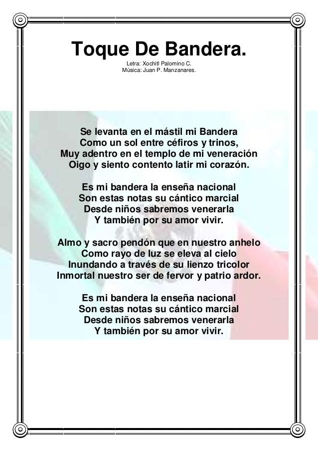 Toque De Bandera. Letra: Xochitl Palomino C. Música: Juan P. Manzanares. Se levanta en el mástil mi Bandera Como un sol en...