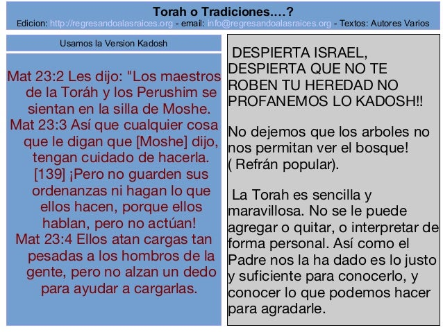 """1 Mat 23:2 Les dijo: """"Los maestros de la Toráh y los Perushim se sientan en la silla de Moshe. Mat 23:3 Así que cualquier ..."""