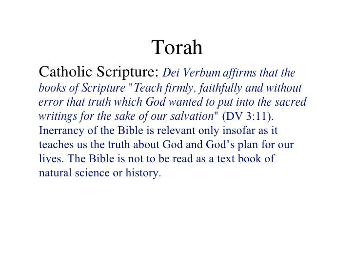 """Torah Catholic Scripture:  Dei Verbum affirms that the books of Scripture """"Teach firmly, faithfully and without error..."""
