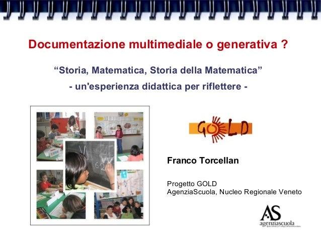 """Documentazione multimediale o generativa ? """"Storia, Matematica, Storia della Matematica"""" - un'esperienza didattica per rif..."""