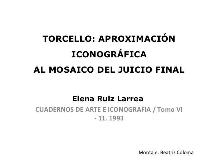 TORCELLO: APROXIMACIÓN ICONOGRÁFICA AL MOSAICO DEL JUICIO FINAL Elena Ruiz Larrea   CUADERNOS DE ARTE E ICONOGRAFIA / Tomo...