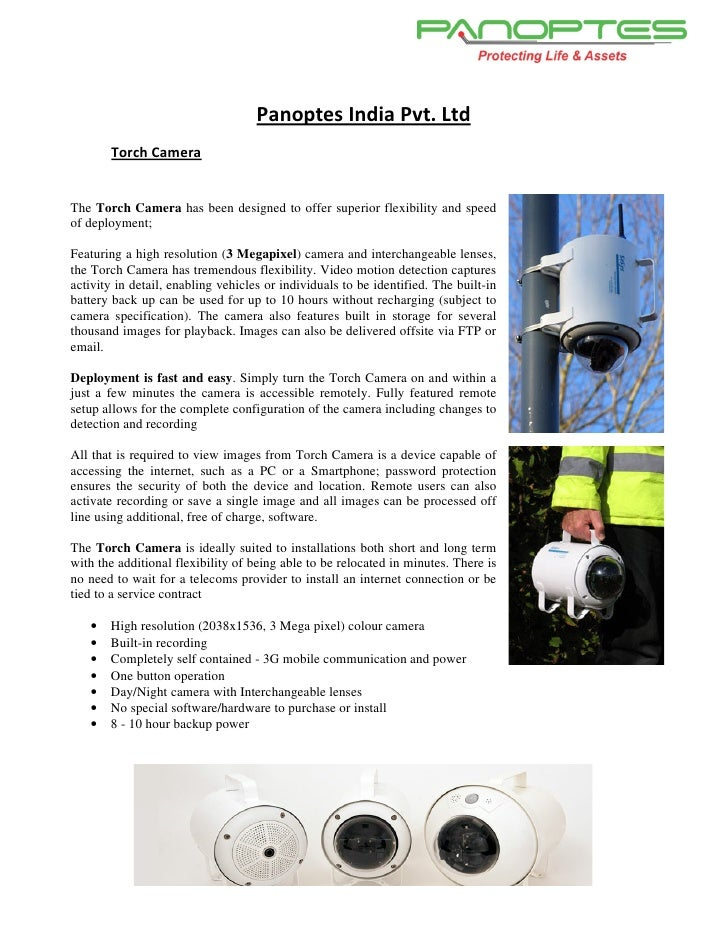 Panoptes India Pvt. Ltd       Torch CameraThe Torch Camera has been designed to offer superior flexibility and speedof dep...