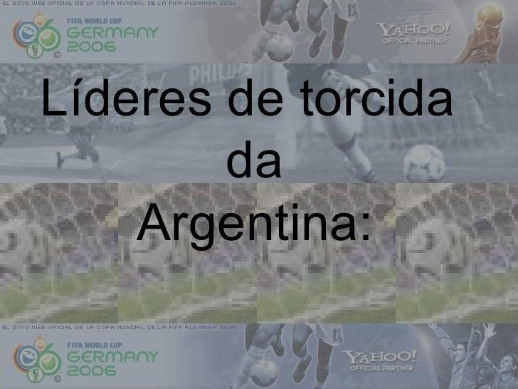 Líderes de torcida  da Argentina: