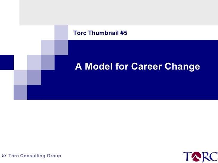 A Model for Career Change Torc Thumbnail #5