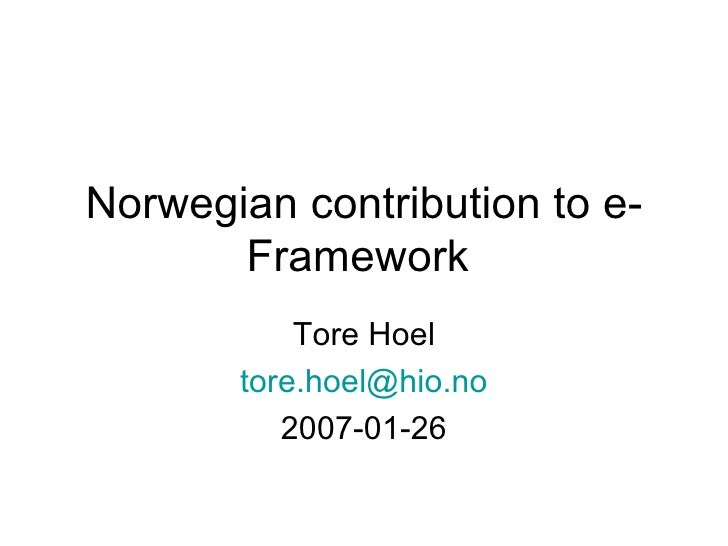 Norwegian contribution to e-Framework  Tore Hoel [email_address] 2007-01-26