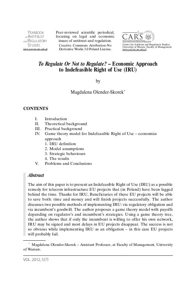 VOL. 2012, 5(7) To Regulate Or Not to Regulate? – Economic Approach to Indefeasible Right of Use (IRU) by Magdalena Olende...