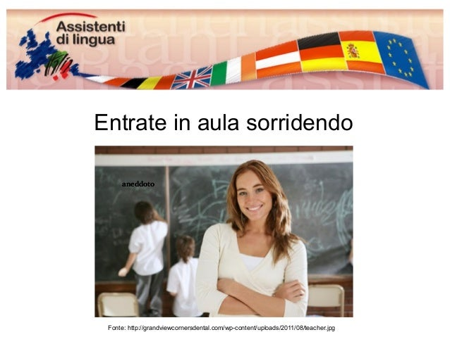 Entrate in aula sorridendo  aneddoto  Fonte: http://grandviewcornersdental.com/wp-content/uploads/2011/08/teacher.jpg