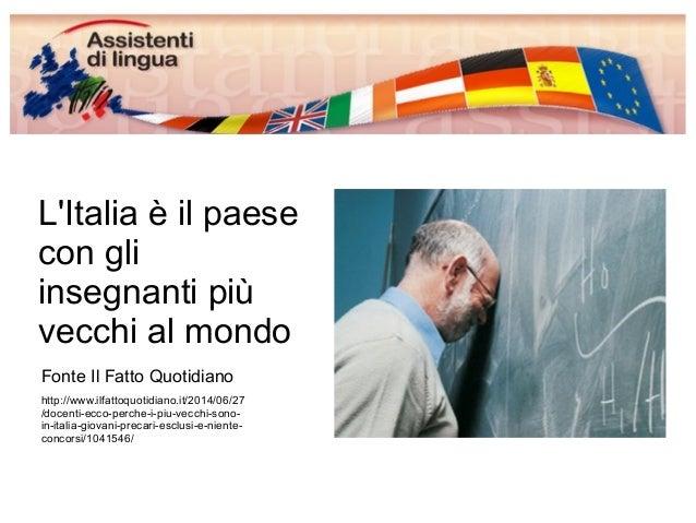 L'Italia è il paese  con gli  insegnanti più  vecchi al mondo  Fonte Il Fatto Quotidiano  http://www.ilfattoquotidiano.it/...