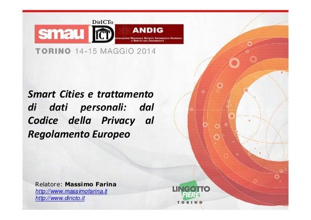 DirICTo Smart Cities e trattamento di dati personali: daldi dati personali: dal Codice della Privacy al Regolamento Europe...