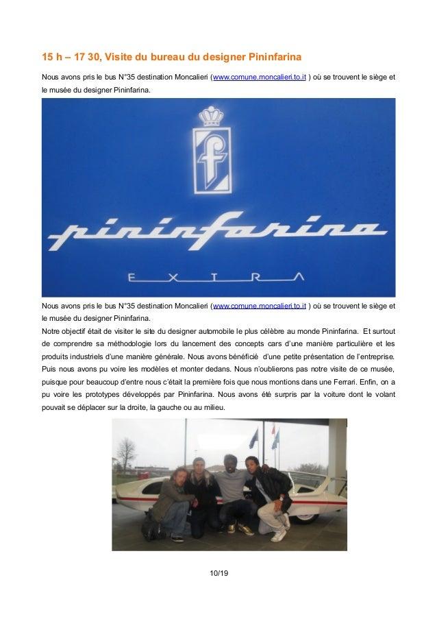 15 h – 17 30, Visite du bureau du designer Pininfarina Nous avons pris le bus N°35 destination Moncalieri (www.comune.monc...