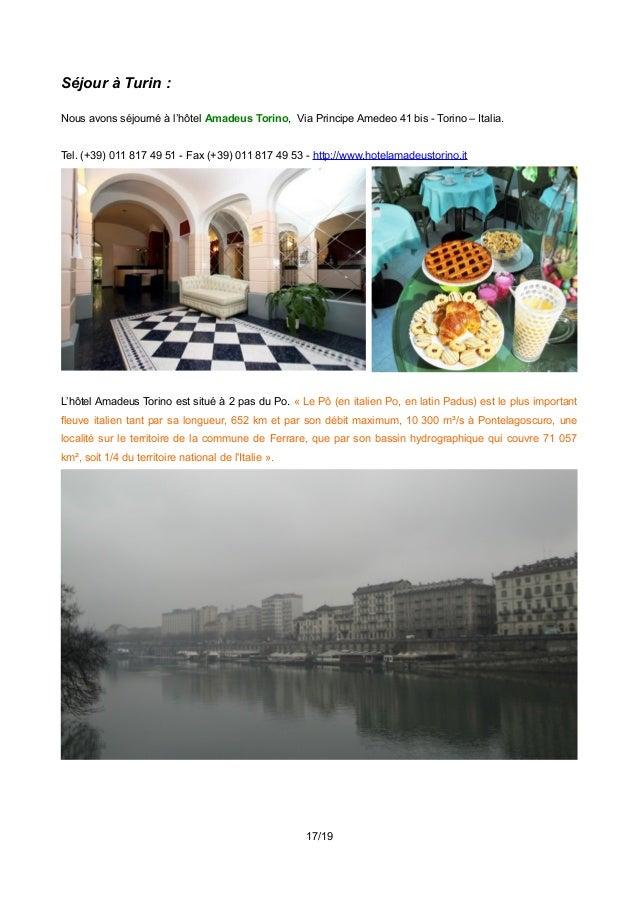 Séjour à Turin : Nous avons séjourné à l'hôtel Amadeus Torino, Via Principe Amedeo 41 bis - Torino – Italia. Tel. (+39) 01...