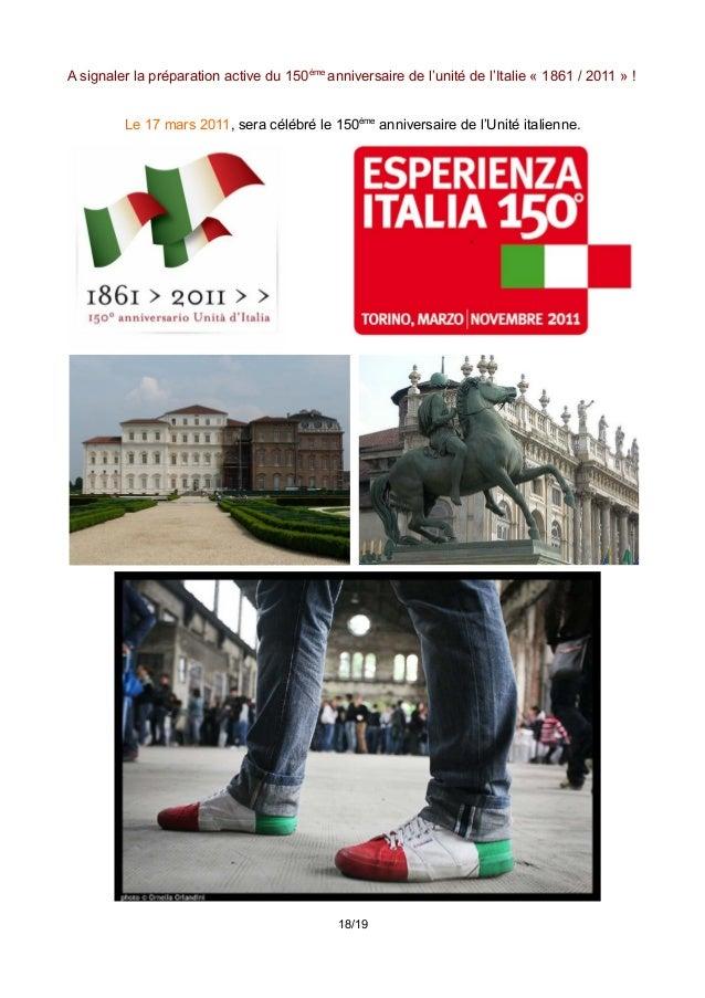 A signaler la préparation active du 150ème anniversaire de l'unité de l'Italie « 1861 / 2011 » ! Le 17 mars 2011, sera cél...