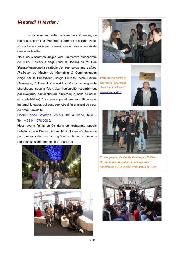 Vendredi 11 février : Nous sommes partis de Paris vers 7 heures, ce qui nous a permis d'avoir toute l'après-midi à Turin. ...