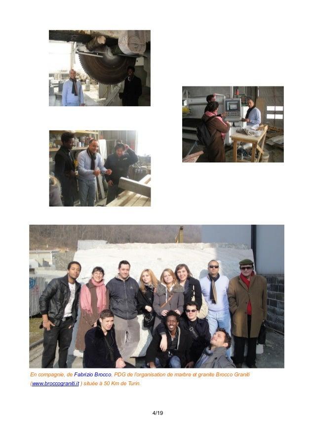 En compagnie, de Fabrizio Brocco, PDG de l'organisation de marbre et granite Brocco Graniti (www.broccograniti.it ) située...