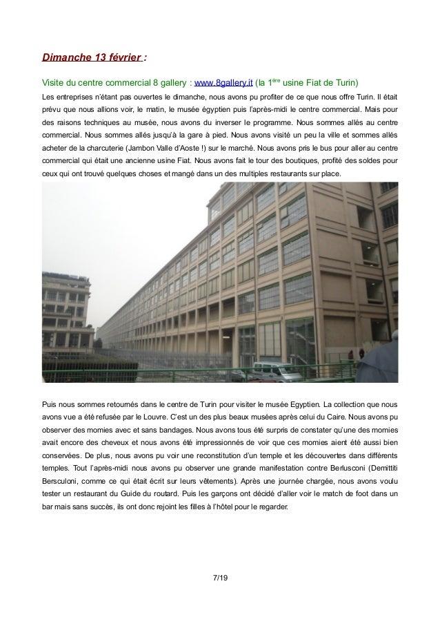 Dimanche 13 février : Visite du centre commercial 8 gallery : www.8gallery.it (la 1ère usine Fiat de Turin) Les entreprise...