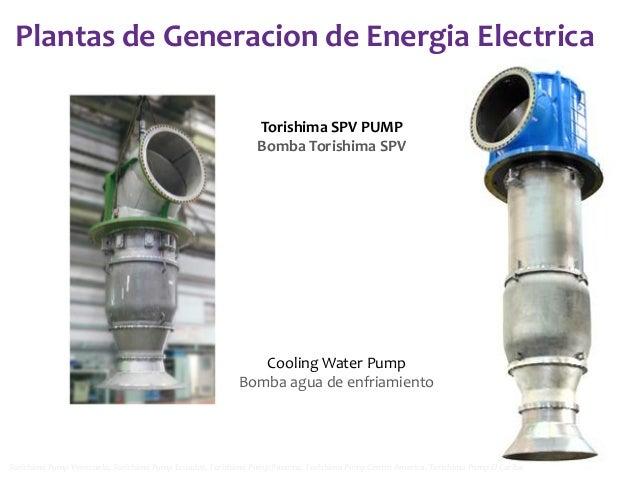 Plantas de Generacion de Energia Electrica Torishima SPV PUMP Bomba Torishima SPV  Cooling Water Pump Bomba agua de enfria...