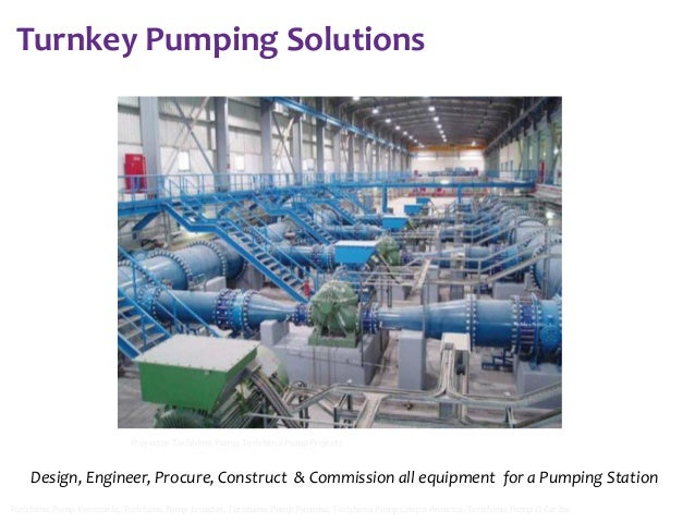 Turnkey Pumping Solutions  Proyectos Torishima Pump, Torishima Pump Projects  Design, Engineer, Procure, Construct & Commi...
