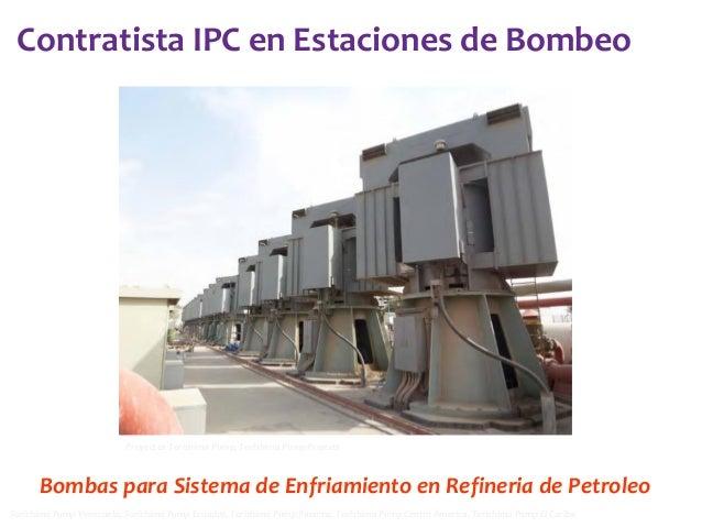 Contratista IPC en Estaciones de Bombeo  Proyectos Torishima Pump, Torishima Pump Projects  Bombas para Sistema de Enfriam...