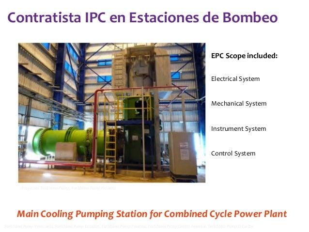 Contratista IPC en Estaciones de Bombeo EPC Scope included: Electrical System  Mechanical System  Instrument System  Contr...