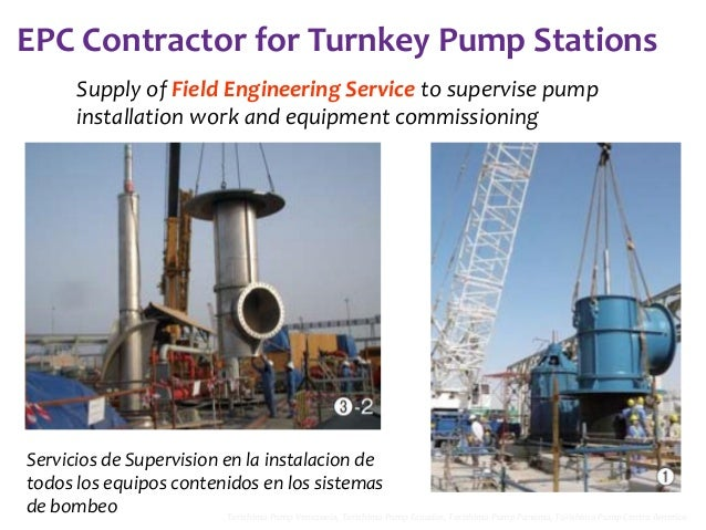EPC Contractor for Turnkey Pump Stations Supply of Field Engineering Service to supervise pump installation work and equip...
