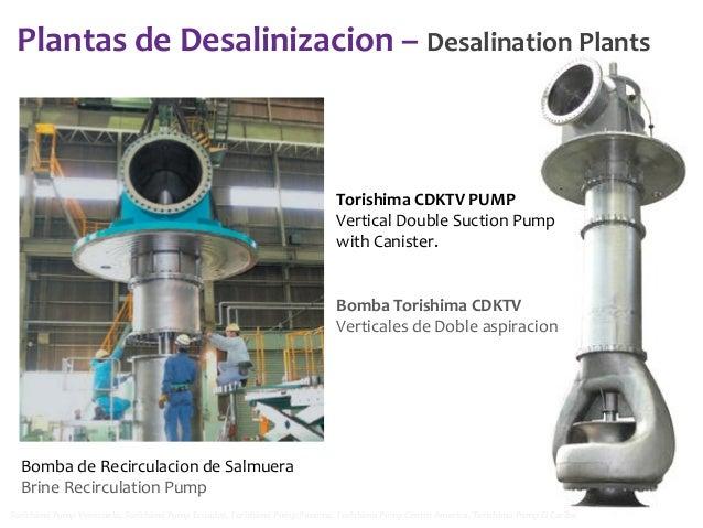 Plantas de Desalinizacion – Desalination Plants  Torishima CDKTV PUMP Vertical Double Suction Pump with Canister.  Bomba T...
