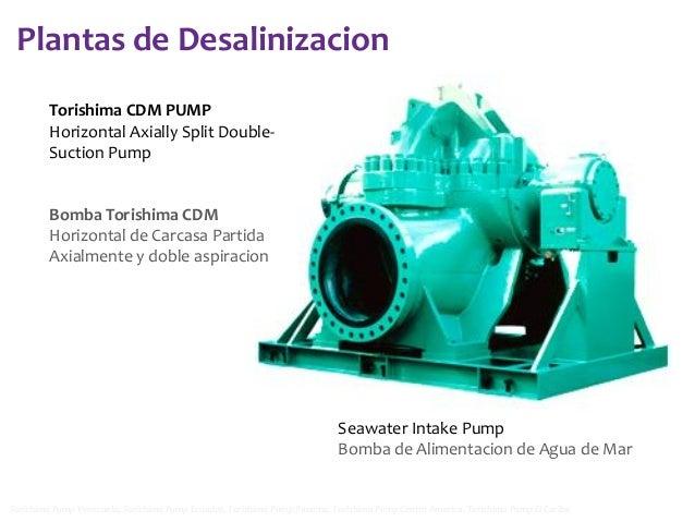Plantas de Desalinizacion Torishima CDM PUMP Horizontal Axially Split DoubleSuction Pump  Bomba Torishima CDM Horizontal d...