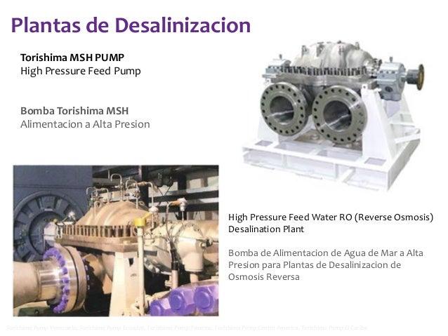 Plantas de Desalinizacion Torishima MSH PUMP High Pressure Feed Pump  Bomba Torishima MSH Alimentacion a Alta Presion  Hig...