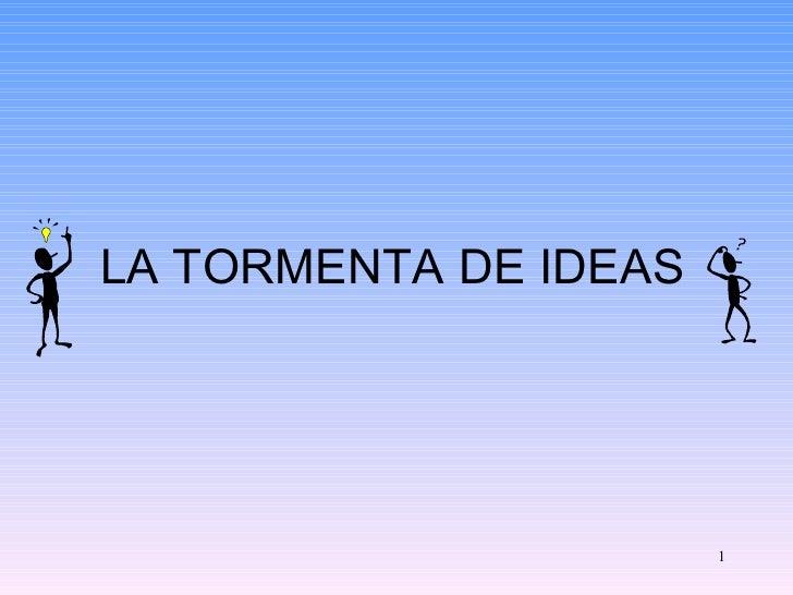 LA TORMENTA DE IDEAS
