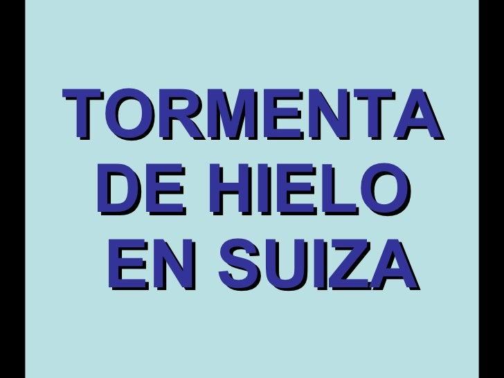 TORMENTA DE HIELO  EN SUIZA