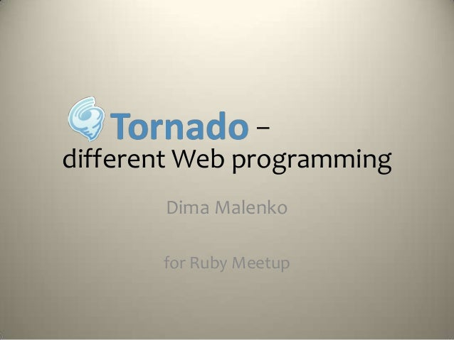 –different Web programming       Dima Malenko       for Ruby Meetup