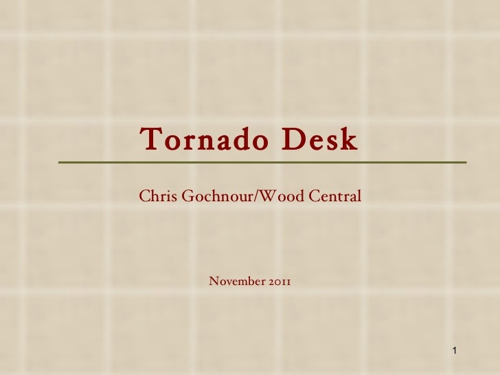 Tornado Desk Chris Gochnour/Wood Central November 2011